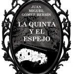 La Quinta y el Espejo, literatura e intriga desde las entrañas